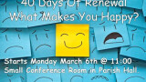 40 Days of Renewal  - What Makes You Happy?