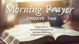 Friday Morning Prayer Online @ 7 AM