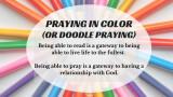 Praying in Color (or Doodle Praying)