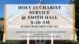 9:30 AM Holy Eucharist Service Smith Hall  & Live Streamed